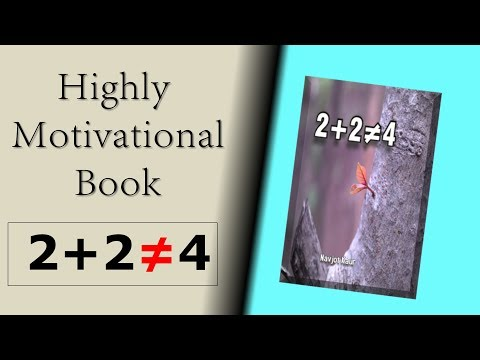 Life Changing Book: Two Plus Two is Not Equal to Four || 2 + 2 ≠ 4 || A Book by Navjot Kaur