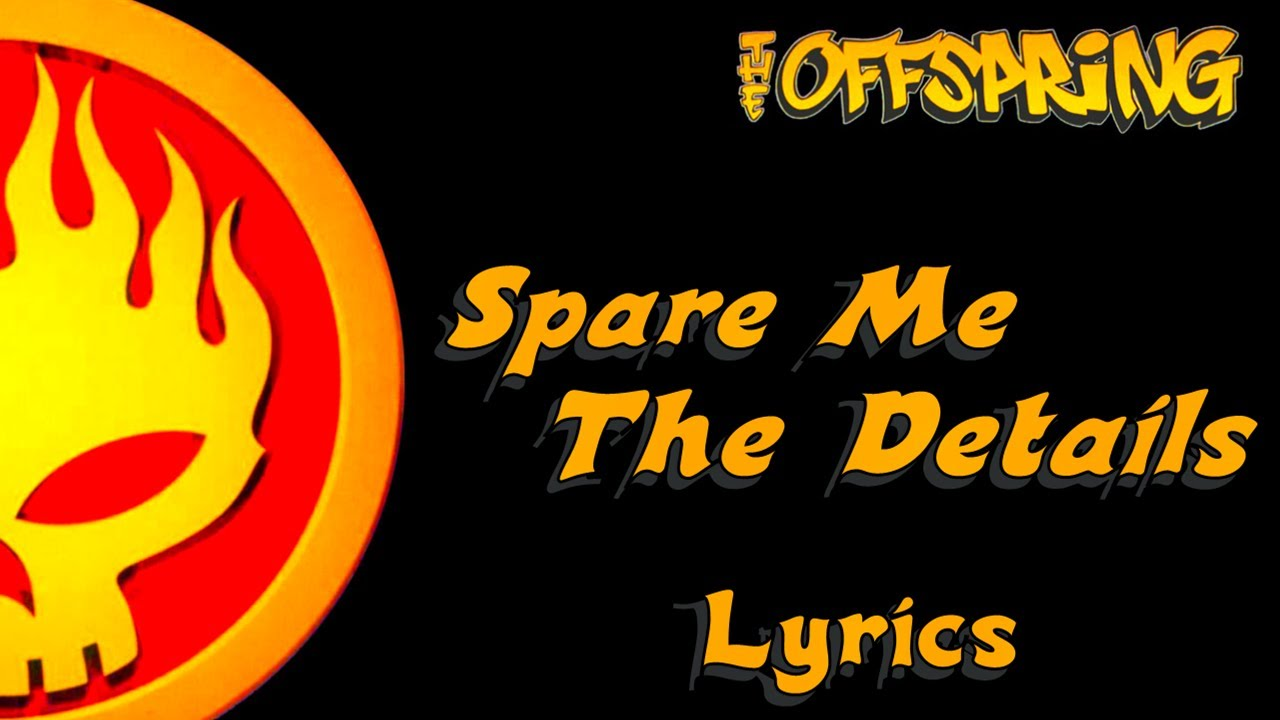 the-offspring-spare-me-the-details-lyrics-arnoldnouta