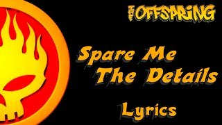 The Offspring - Spare Me The Details   Lyrics