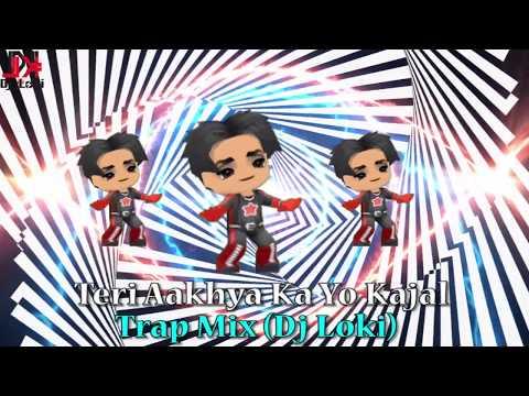 teri-aakhya-ka-yo-kajal-trap-mix- dj-loki 