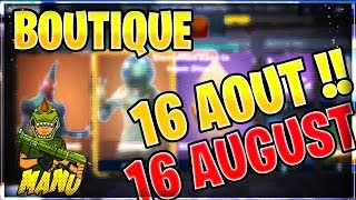BOUTIQUE FORTNITE DU 16 AOUT ! - ITEM SHOP 16 AUGUST 2018 !