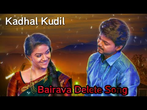 Bairavaa Movie Deleted Song - Kadhal Kudil