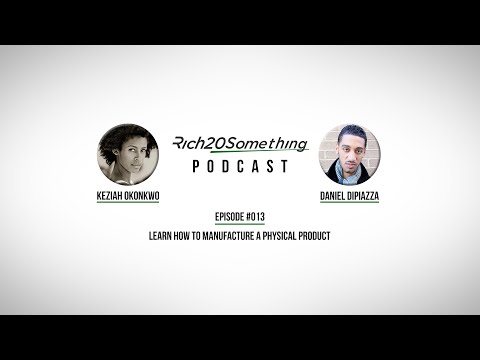 Rich20Something Podcast Episode #013 - Learn How to Manufacture a Physical Product
