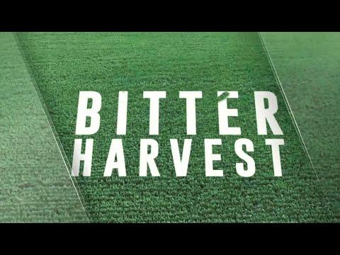 Bitter Harvest - Part 1