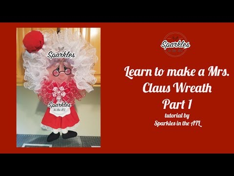 Mrs. Claus Wreath Tutorial (PART 1) with Sparkles in the ATL
