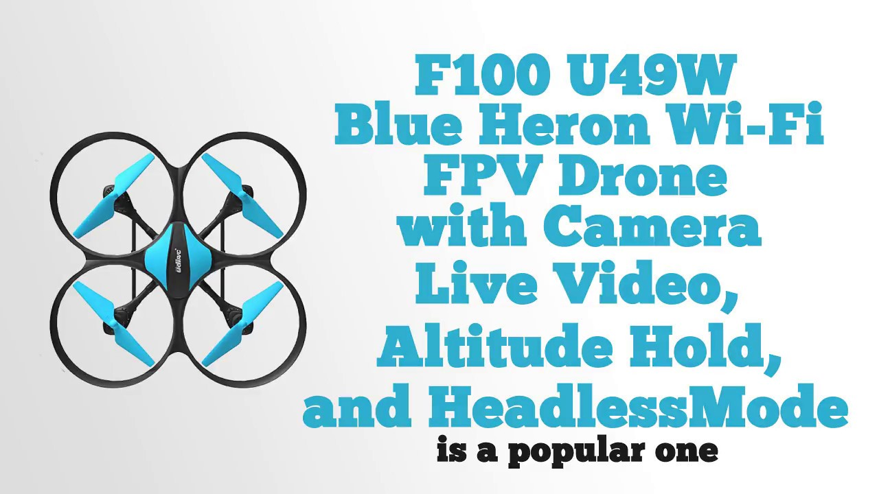 U49W Blue Heron Wi Fi FPV Drone With Camera Live Video Review