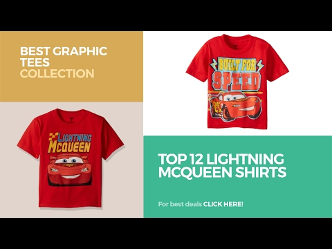Top 12 Lightning Mcqueen Shirts // Best Graphic Tees Collection
