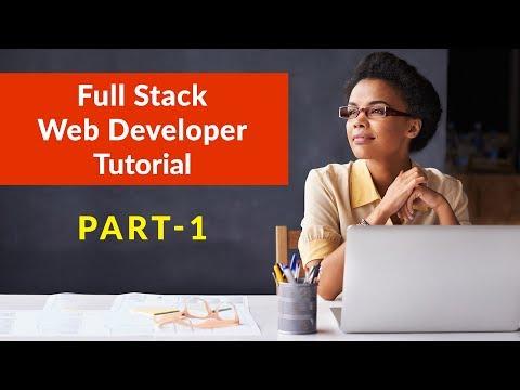 Full Stack Web Developer Tutorial 2018 Part 1 | Full Stack Developer Tutorial | HTML Tutorial