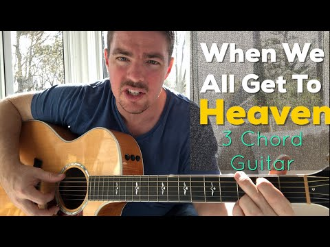 When We All Get To Heaven | Classic Hymns | 3 Chord Beginner Guitar Lesson
