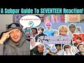A Subpar Guide To SEVENTEEN Reaction! Guide Week!
