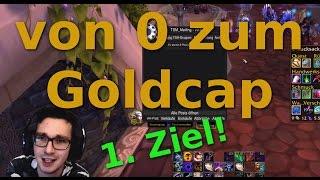WOW Legion ►von 0 zum Goldcap Erstes Ziel 50.000 Gold
