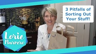 3 Pitfalls of Sorting Out Your Stuff! | Clutter Video Tip