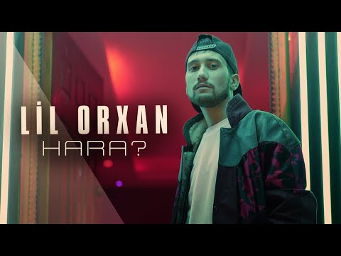 Lil Orxan - Hara? (Official Clip)