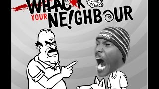 ANNOYING NEIGHBOR!!! | Whack Your Neighbor