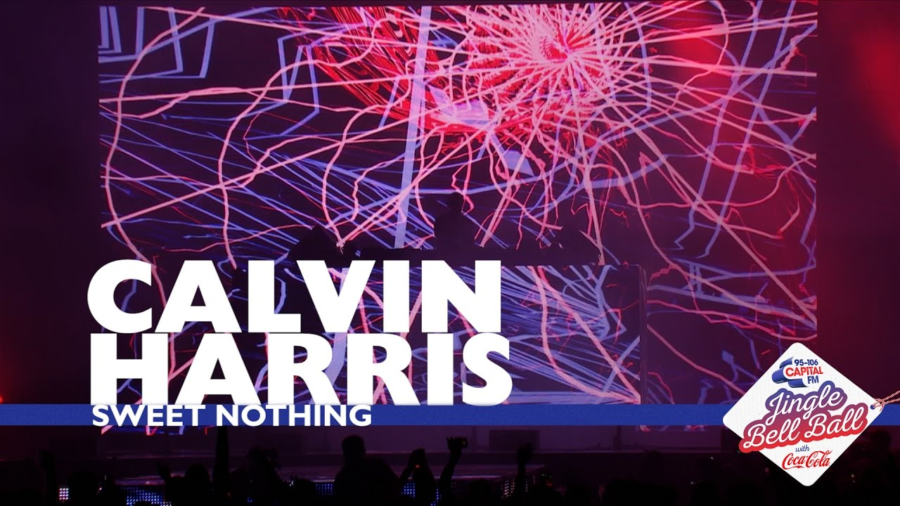 Calvin Harris Sweet Nothing Live At Capital S Jingle Bell Ball 2016