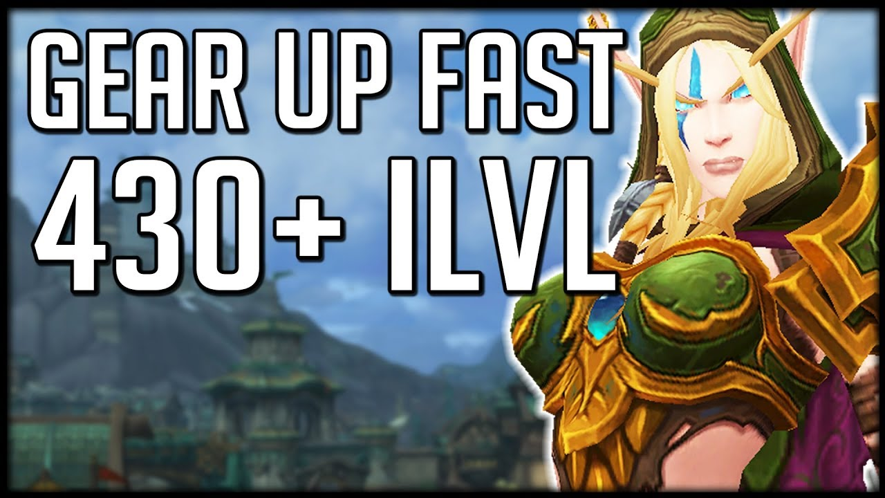 GET 430 ITEM LEVEL FAST - How To GEAR UP In Patch 8 2 | WoW BfA
