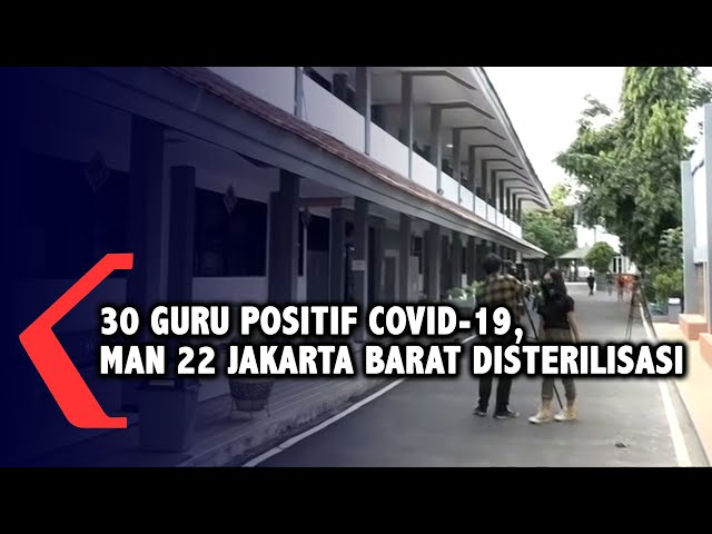 30 Guru Positif Covid-19 Setelah Study Tour, Man 22 Jakarta Barat Disterilisasi