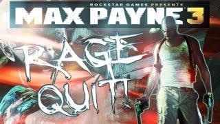 Max Payne 3 Rage Quit
