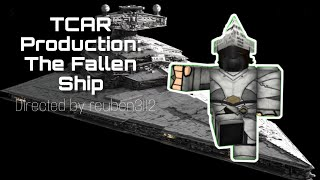 [ROBLOX] TCAR Production: The Fallen Ship (Part 1)