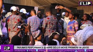 PASUMA'S PERFORMANCE @ ABIKE GOLD'S MOVIE PREMIERE IN LAGOS