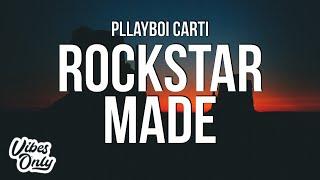 Playboi Carti - Rockstar Made (Lyrics)