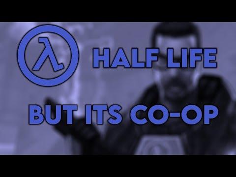 Half Life but it's in Co-op