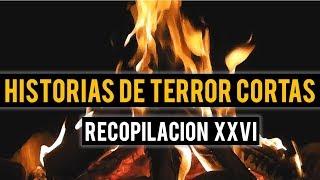 HISTORIAS DE TERROR CORTAS XXVI (RELATOS DE HORROR)