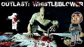 Outlast: Whistleblower | Part 1 | THE PREQUEL (DLC)