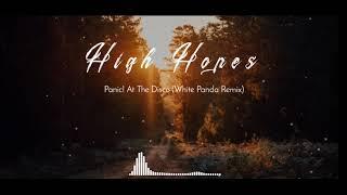Panic! At The Disco - High Hopes (White Panda Remix)