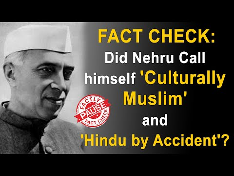 FACT CHECK: Did Nehru Call himself 'Culturally Muslim' and 'Hindu by Accident'?