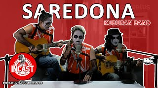 Download KUBURAN - SAREDONA || #INCASTLIVEACOUSTICSESSION
