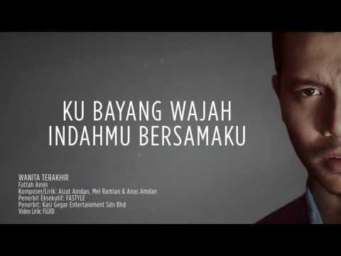 Lirik Lagu Wanita Terakhir - Fattah Amin