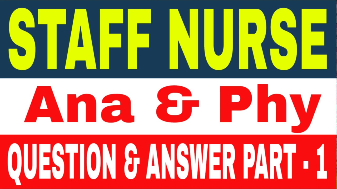 Staff Nurse Anatomy and Physiology Question And Answer Part 1 - YouTube