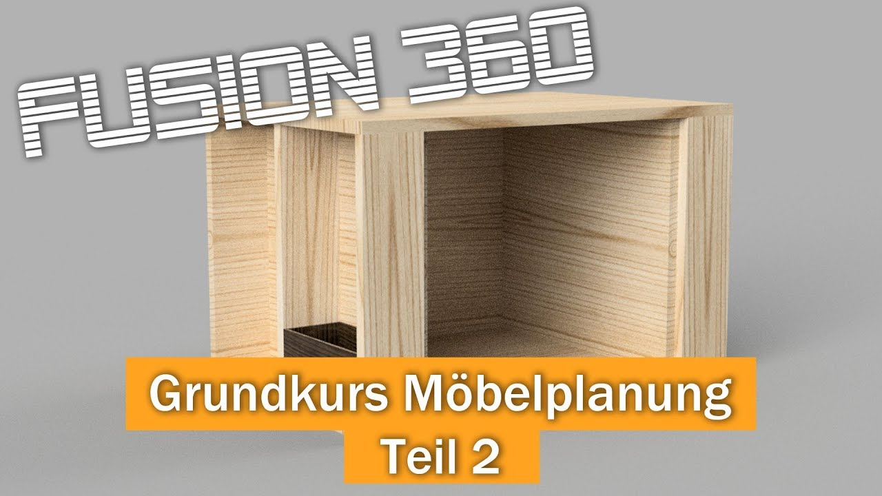 Grundlagen Möbelplanung In Fusion 360 Teil 2 Youtube