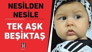 Nesilden nesile tek aşk Beşiktaş