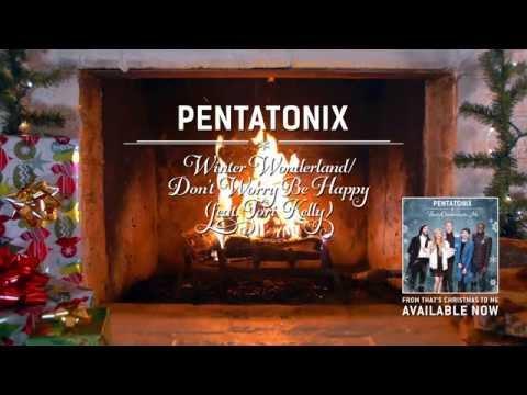 [Yule Log Audio] Winter Wonderland / Don't Worry Be Happy - Pentatonix ft Tori Kelly