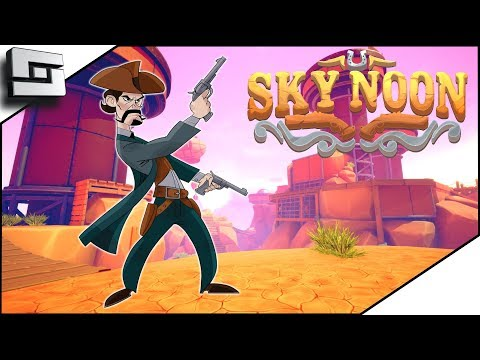 Sky Noon Gameplay - FPS In the Old West! Multiplayer!