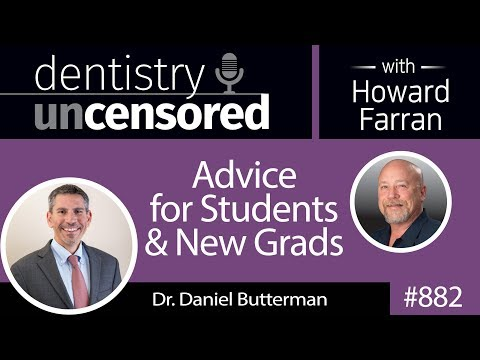 882 Advice for Students & New Grads with Dr. Daniel Butterman : Dentistry Uncensored