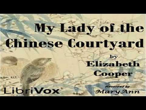 My Lady of the Chinese Courtyard | Elizabeth Cooper | Epistolary Fiction, Family Life | 2/3