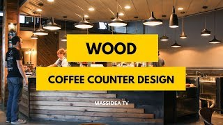 50+ Awesome Wood Coffee Counter Design Ideas