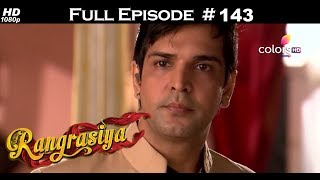 Rangrasiya - Full Episode 143 - With English Subtitles