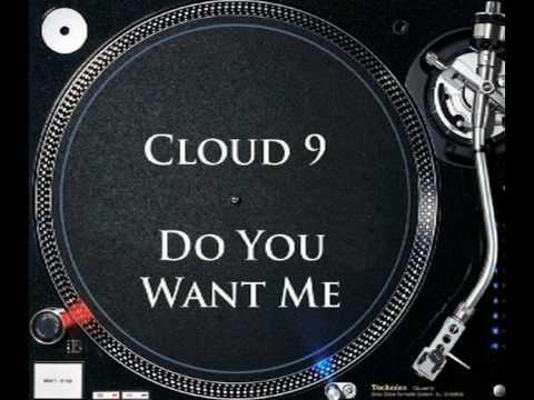 Cloud 9 - Do You Want Me