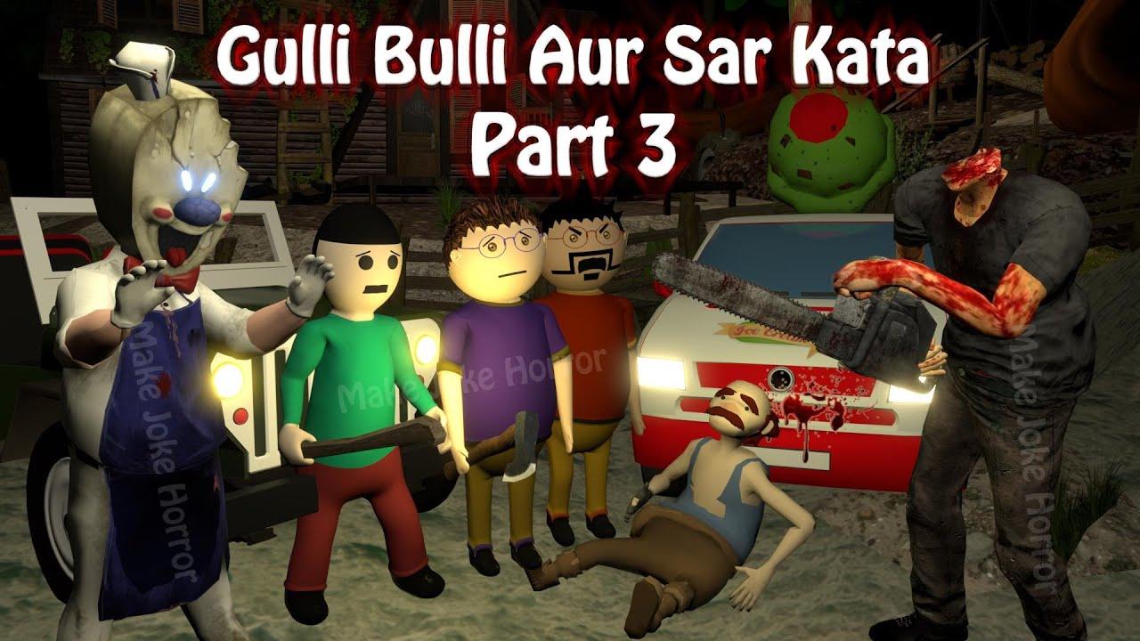 Gulli Bulli Aur Sar Kata Part 3 | Animated Horror Stories In Hindi | Horror games | Make Joke Horror