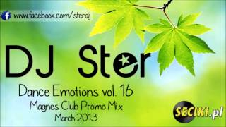 Gambar cover DJ Ster Dance Emotions vol. 16 Magnes Club Promo Mix [March 2013]