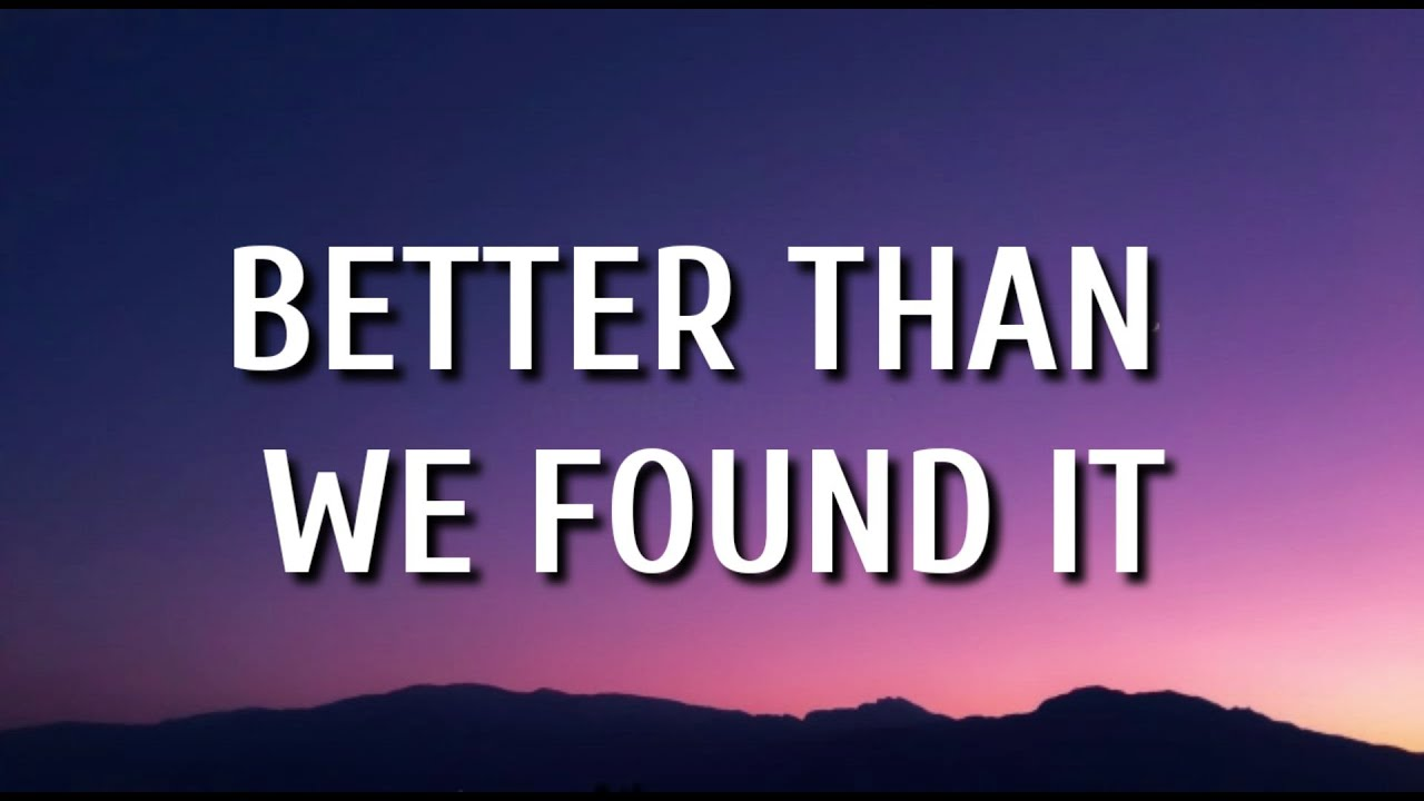 Maren Morris - Better Than we Found It (Lyrics)