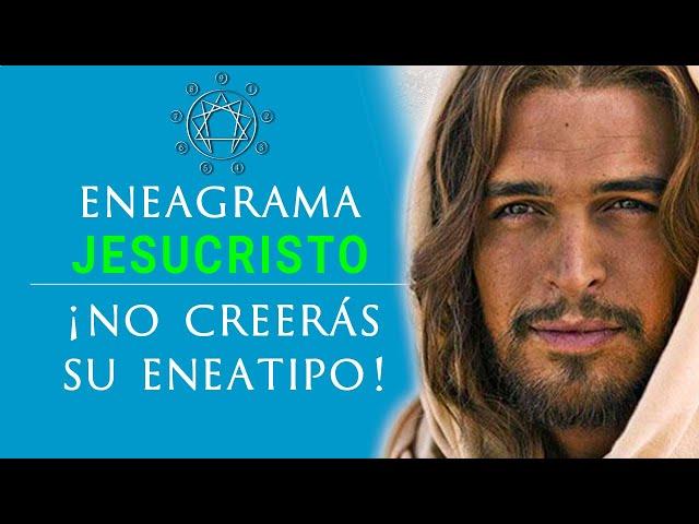 ¿Qué eneatipo tenía Jesucristo?