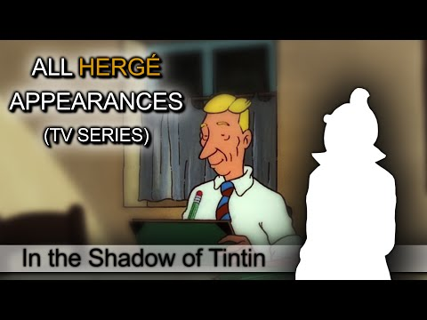 All Hergé Appearances (TV Series) - In the Shadow of Tintin