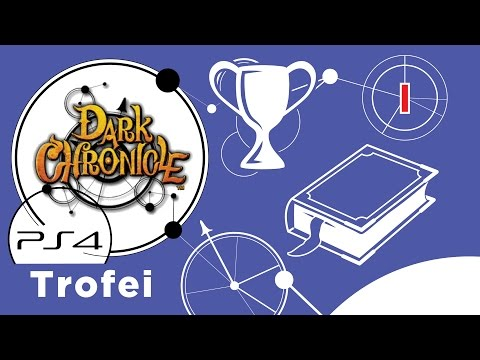 Dark Chronicle (PS4) Guida ai Trofei - Ep. 1 - Storia
