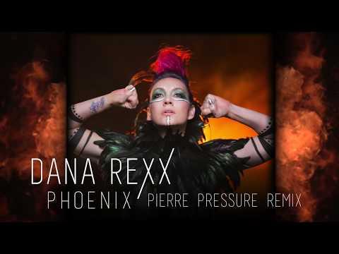 Dana Rexx - Phoenix (Pierre Pressure Remix)
