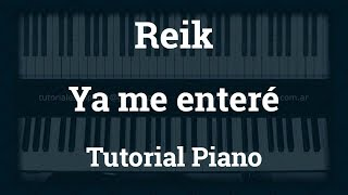 Video Reik   Ya me entere   Tutorial   Piano download MP3, 3GP, MP4, WEBM, AVI, FLV November 2017